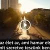 Tedd jobbá a Világot! – Motivációs videó