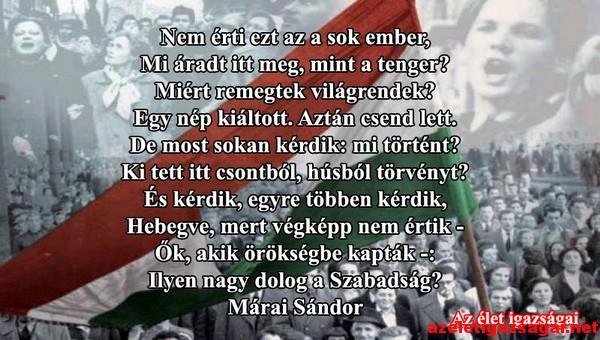 márai sándor idézetek szabadság Emlékezzünk együtt az 1956 os forradalom hőseire!