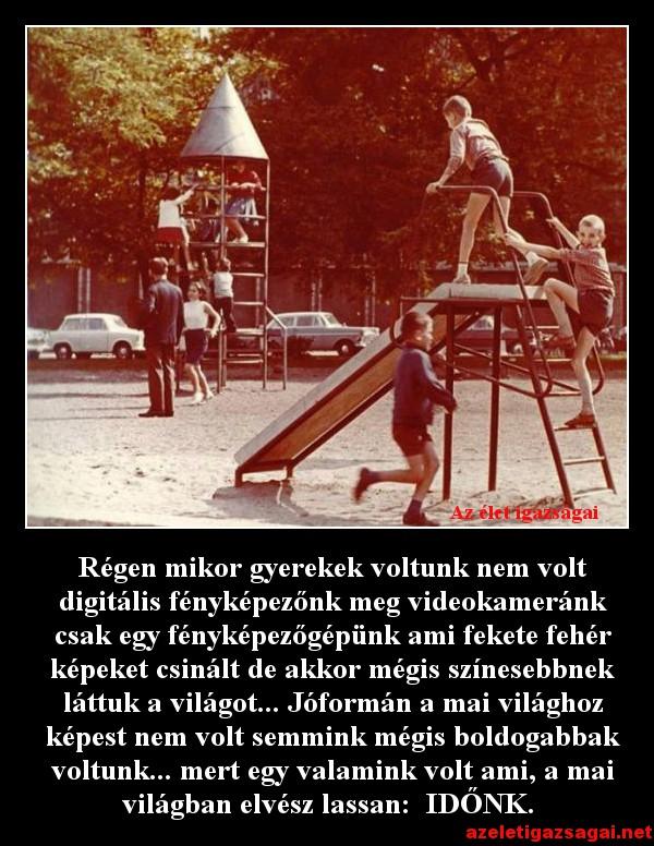 Régen mikor gyerekek voltunk nem volt digitális fényképezőnk